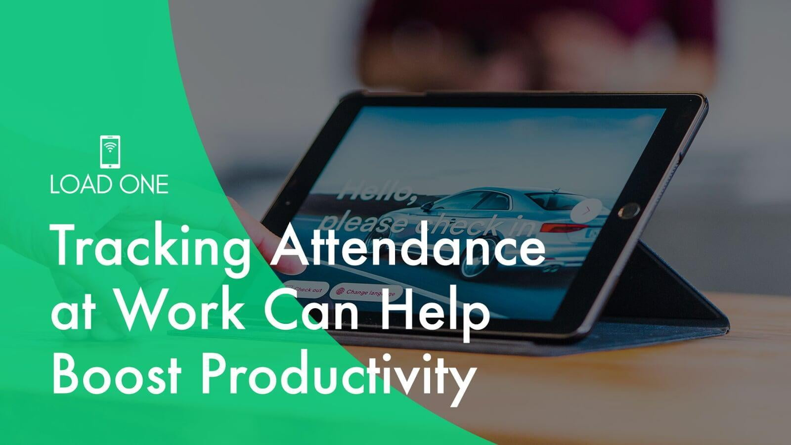 Tracking Attendance at Work Can Help Boost Productivity