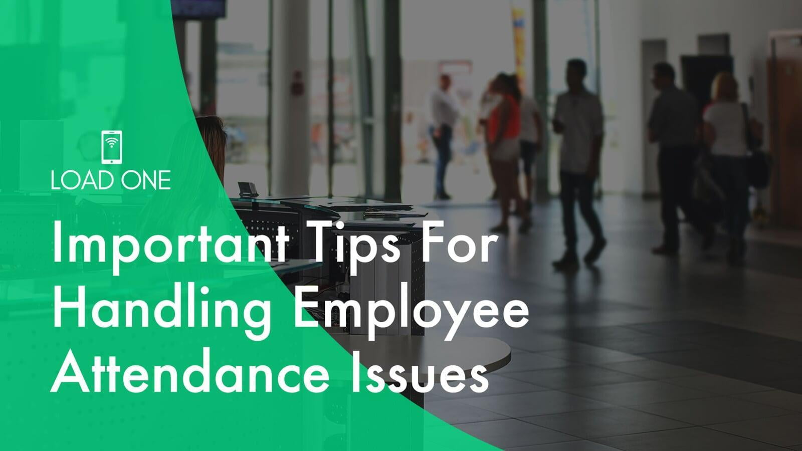 Important Tips For Handling Employee Attendance Issues [2020]