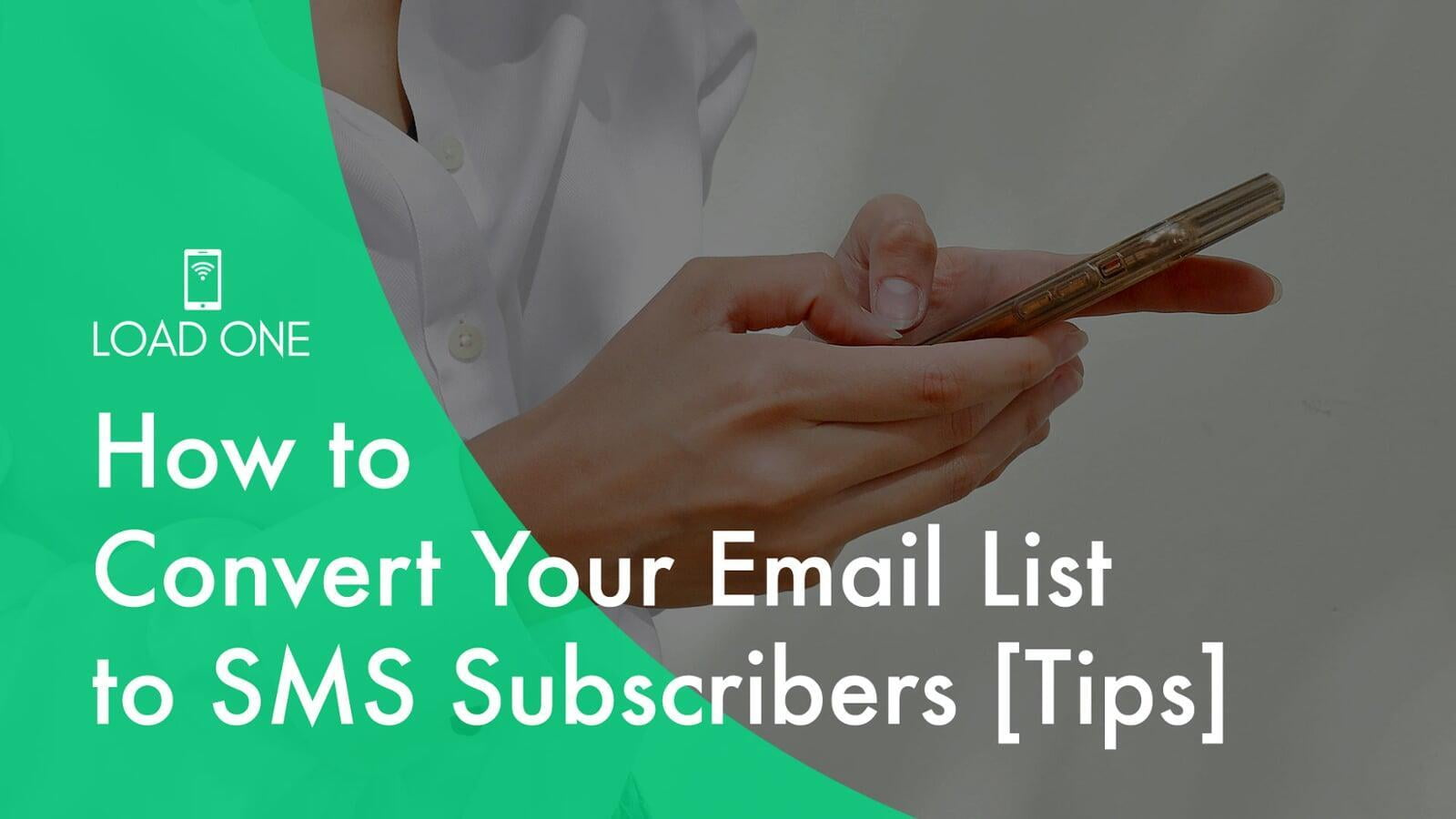 How to Convert Your Email List to SMS Subscribers [Tips]