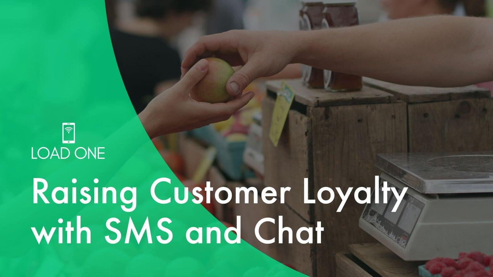 Raising Customer Loyalty with SMS and Chat