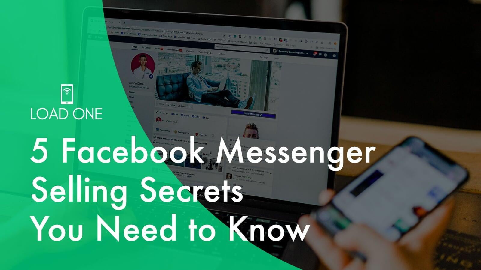 5 Facebook Messenger Selling Secrets You Need to Know